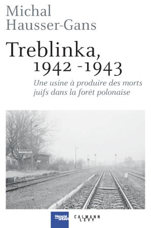 Treblinka 1942-1943 - Michal Hausser-Gans