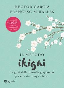 Il metodo Ikigai da Hector Garcia & Francesc Miralles