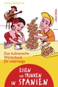 Essen und Trinken in Spanien - Das kulinarische Wörterbuch für unterwegs