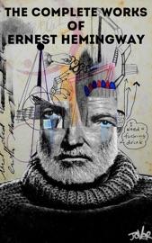 The Complete Works of Ernest Hemingway PDF Download