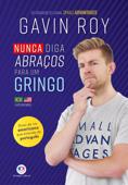 Nunca diga abraços para um gringo Book Cover