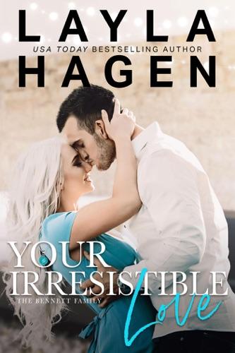 Your Irresistible Love - Layla Hagen - Layla Hagen