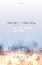 Autonomy, Rationality, And Contemporary Bioethics