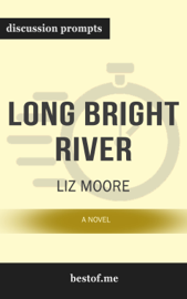 Long Bright River: A Novel by Liz Moore (Discussion Prompts)