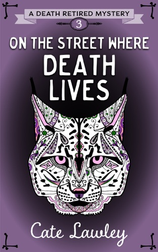 Cate Lawley - On the Street Where Death Lives