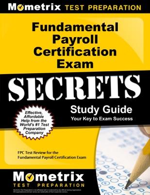 Fundamental Payroll Certification Exam Secrets Study Guide: