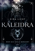 Kira Licht - Kaleidra - Wer die Seele berührt artwork