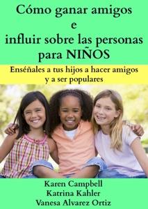 Cómo Ganar Amigos e Influir Sobre las Personas para Niños Book Cover