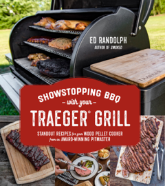 Showstopping BBQ with Your Traeger Grill