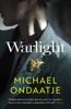 Michael Ondaatje - Warlight bild