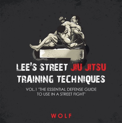 Lee's Street Jiu Jitsu Training Techniques Vol.1