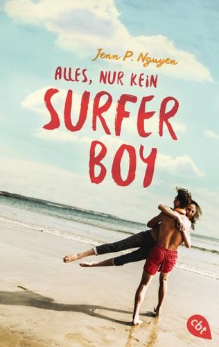 Jenn P. Nguyen - Alles, nur kein Surfer Boy