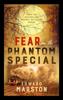 Edward Marston - Fear on the Phantom Special bild