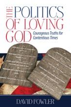 The Politics Of Loving God