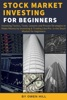 Stock Market Investing for Beginners: Investing Tactics, Tools, Lessons, and Proven Strategies to Make Money by Investing & Trading Like Pro in the Stock Market for Beginners
