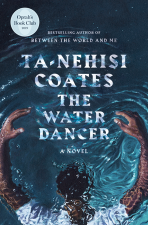The Water Dancer (Oprah's Book Club) - Ta-Nehisi Coates