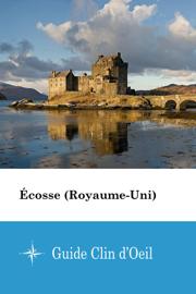 Écosse (Royaume-Uni) - Guide Clin d'Oeil