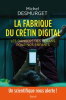 La fabrique du crétin digital - Les dangers des écrans pour nos enfants ebook Download
