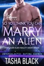 So You Think You Can Marry An Alien