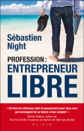 Profession : entrepreneur libre