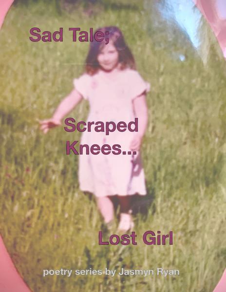 Sad Tale; Scraped Knees... Lost Girl