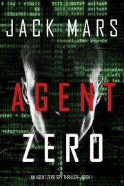 Agent Zero (An Agent Zero Spy Thriller—Book #1) - Jack Mars book summary