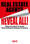 Real Estate Agents Reveal All
