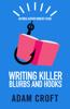 Adam L Croft - Writing Killer Blurbs and Hooks artwork