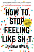 How to Stop Feeling Like Sh*t