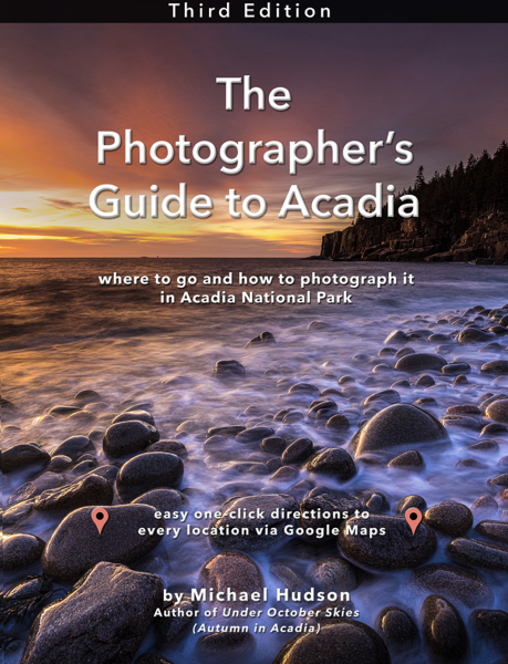 The Photographer's Guide to Acadia, 3rd Edition