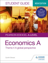 Pearson Edexcel A-level Economics A Student Guide: Theme 4 A Global Perspective
