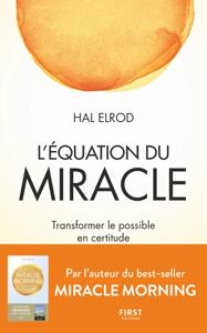 L'Équation du miracle - Transformer le possible en certitude Couverture de livre