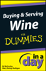 Ed McCarthy & Mary Ewing-Mulligan - Buying and Serving Wine In A Day For Dummies artwork