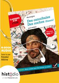 Des cannibales, Des coches (Essais) Bac 2020 : mise en voix par Féodor Atkine + dossier