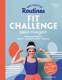 Mes petites routines - Fit Challenge pour maigrir
