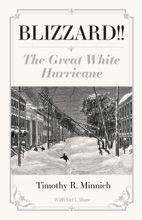 Blizzard!! The Great White Hurricane