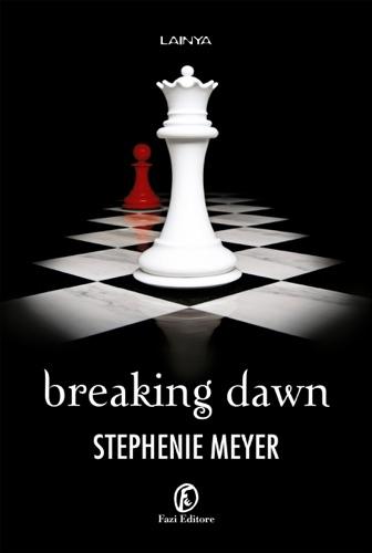 Stephenie Meyer - Breaking Dawn (edizione italiana)