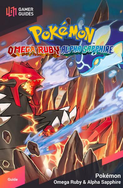 Pokémon: Omega Ruby & Alpha Sapphire - Strategy Guide