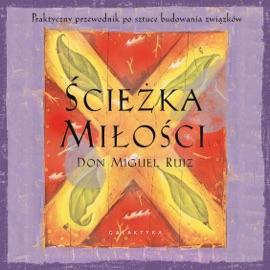 Ścieżka miłości - Don Miguel Ruiz by  Don Miguel Ruiz PDF Download