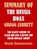 Summary of The Russia Hoax by Gregg Jarrett: The Illicit Scheme to Clear Hillary Clinton and Frame Donald Trump