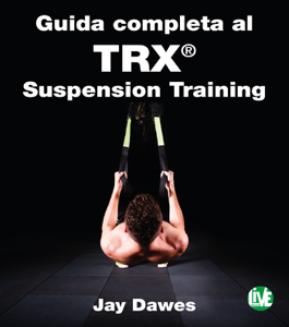 Guida completa al TRX® Suspension Training Libro Cover