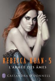 Rebecca Kean (Tome 5) - L'armée des âmes