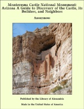Montezuma Castle National Monument: Arizona A Guide to Discovery of the Castle, its Builders, and Neighbors