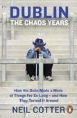 Dublin: The Chaos Years