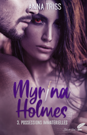 Myrina Holmes, tome 3 : Possessions immatérielles