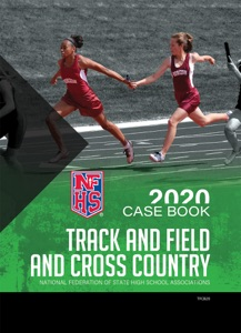 2020 NFHS Track and Field and Cross Country Case Book