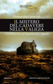 Download and Read Online Il mistero del cadavere nella valigia