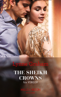 Lynne Graham - The Sheikh Crowns His Virgin artwork