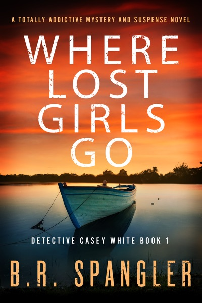 Where Lost Girls Go - B.R. Spangler book cover