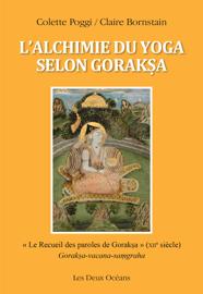 L'alchimie du yoga selon Goraksa